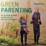 Green Parenting leicht gemacht