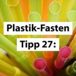 Plastikfasten-Tipp 27: Mach dir Zahnpasta, Shampoo & Reinigungsmittel selbst!