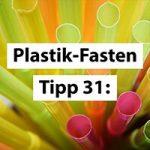 Plastikfasten-Tipp 31: Fordere immer wieder Mehrweg ein!